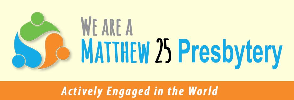 We are a Matthew 25 Presbytery!